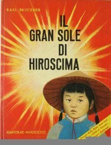 Il diario di Murasaki: Il gran sole di Hiroshima - Karl Bruckner
