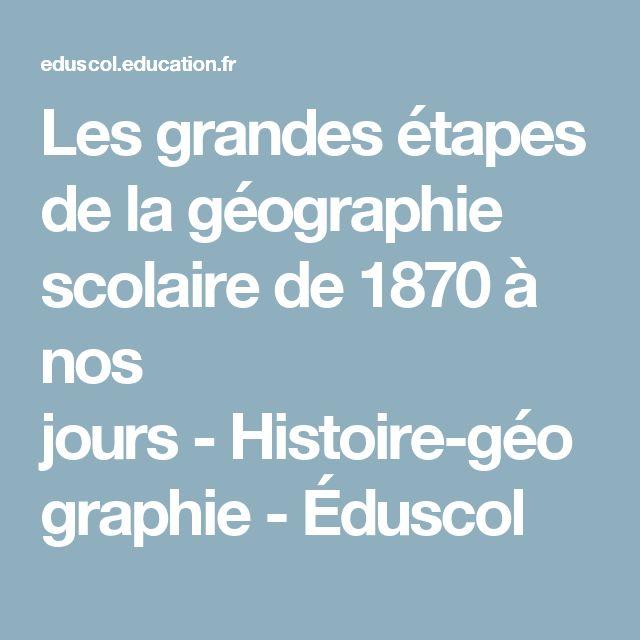 Les grandes étapes de la géographie scolaire de 1870 à nos jours-Histoire-géographie-Éduscol
