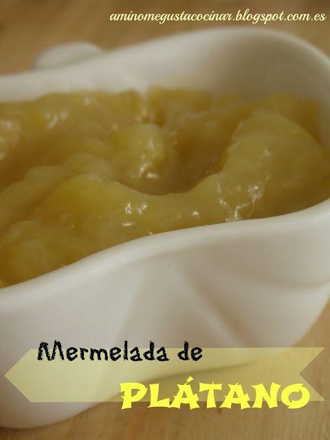 Receta de mermelada de plátano. Muy fácil y deliciosa, en ME GUSTA... BLOG (A mí no me gusta cocinar)
