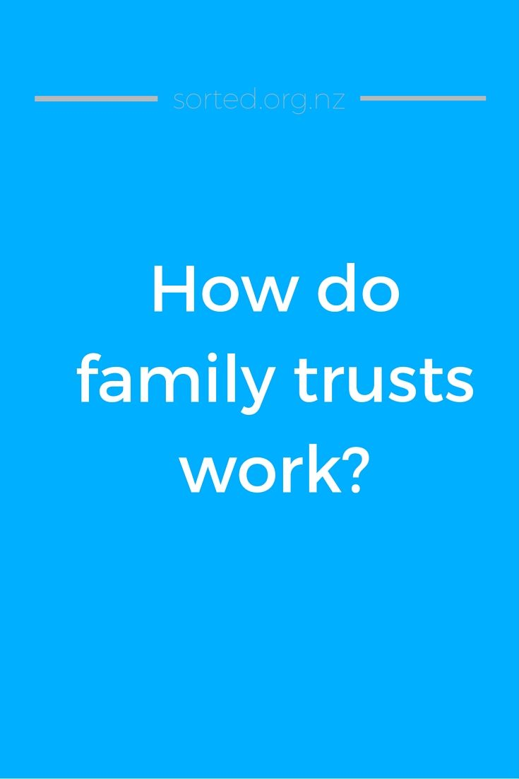 The idea with a family trust is to protect the ownership of our assets. Here's how family trusts work in NZ.