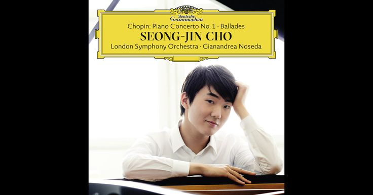 Chopin: Piano Concerto No. 1 & Ballades by Seong-Jin Cho, London Symphony Orchestra & Gianandrea Noseda on Apple Music