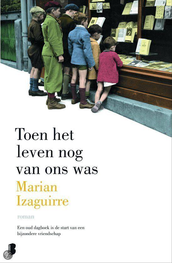 'Ik mis de tijd toen het leven nog van ons was,' verzucht de boekhandelaarster Lola op een dag tegen haar man. Het is 1951 en de tijd... Marian Izaguirre ; Toen het leven nog van ons was