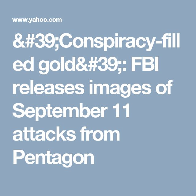 'Conspiracy-filled gold': FBI releases images of September 11 attacks from Pentagon