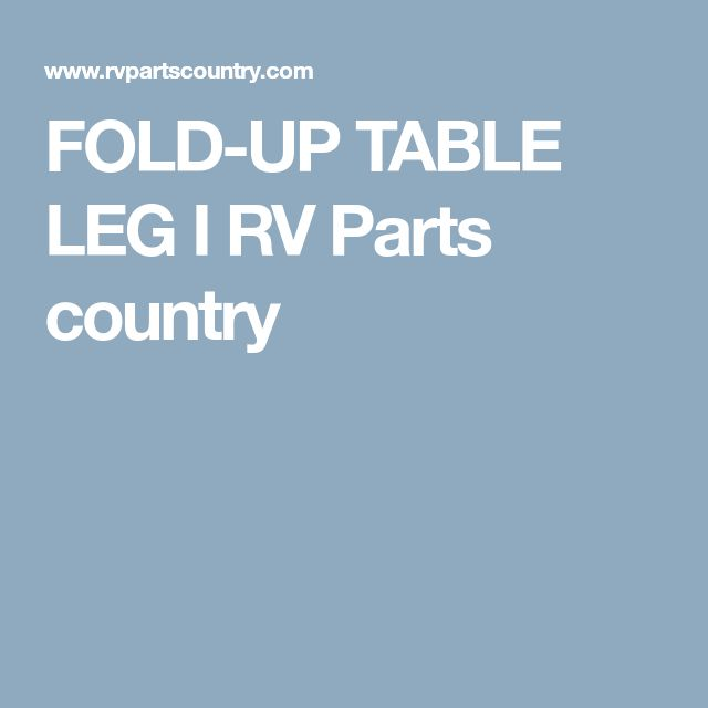 FOLD-UP TABLE LEG I RV Parts country