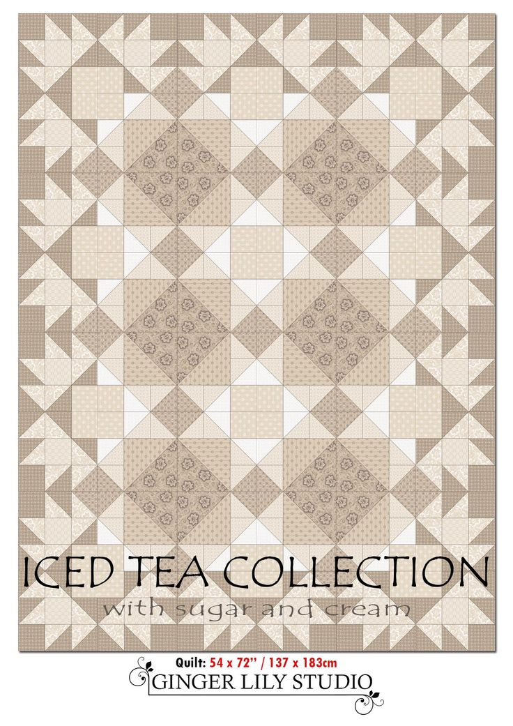 """1 Iced Tea Collection 54 x 72"""" Quilt Pattern.  The Pdf of the Iced Tea 54 x 72"""" Quilt Pattern is available for free download here: http://www.gingerlilystudio.com/wp-content/uploads/2016/04/Iced-Tea-Collection-54-x-72in-quilt-pattern.pdf"""
