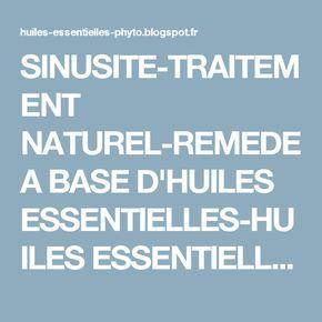 SINUSITE-TRAITEMENT NATUREL-REMEDE A BASE D'HUILES ESSENTIELLES-HUILES ESSENTIELLES-AROMATHERAPIE-PHYTOTHERAPIE-RECETTES HUILES ESSENTIELLES