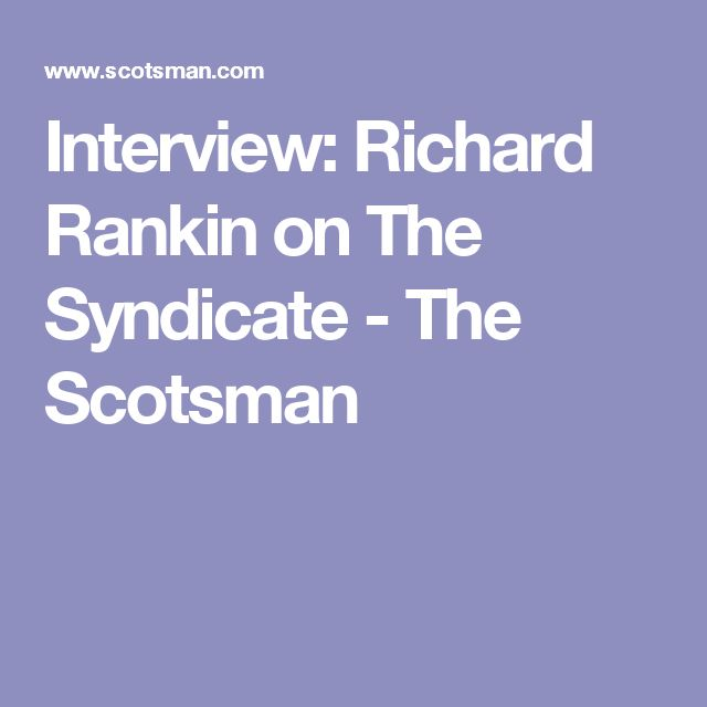Interview: Richard Rankin on The Syndicate - The Scotsman