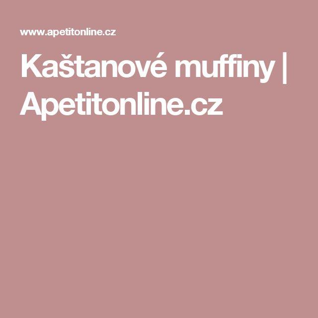 Kaštanové muffiny | Apetitonline.cz