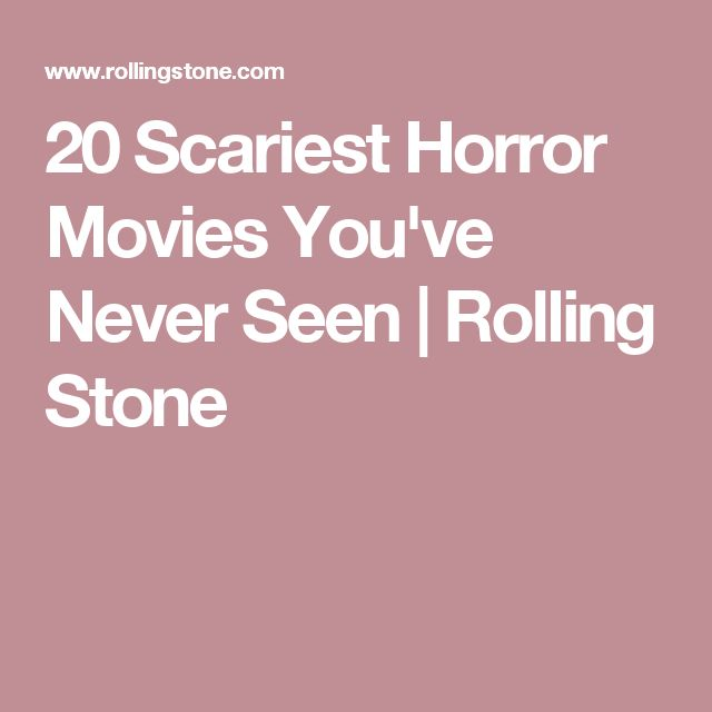 20 Scariest Horror Movies You've Never Seen | Rolling Stone
