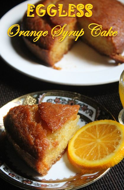 YUMMY TUMMY: Eggless Orange Syrup Cake Recipe