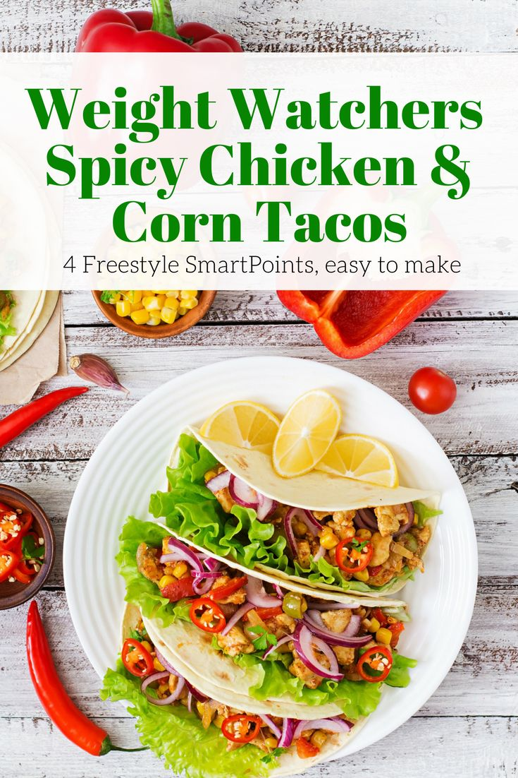Weight Watchers Spicy Chicken and Corn Tacos for just 4 Freestyle SmartPoints. Come together in 20 minutes. #weightwatchers #weightwatchersrecipes #smartpoints #wwpoints #healthyrecipes