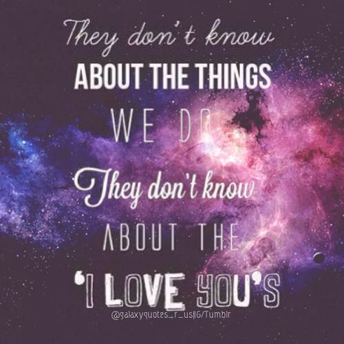 Galaxy Quotes Tumblr | ... galaxy lyrics music typography ...