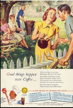Good things happen over coffee ~ vintage ad