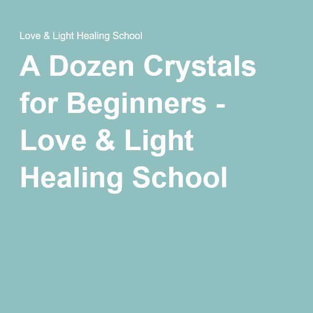 A Dozen Crystals for Beginners - Love & Light Healing School