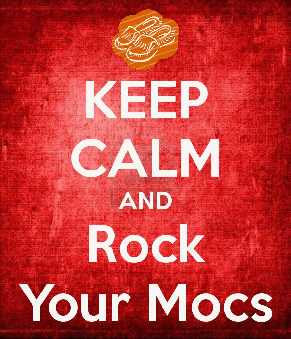 Your Calm And Mocs Rock Keep