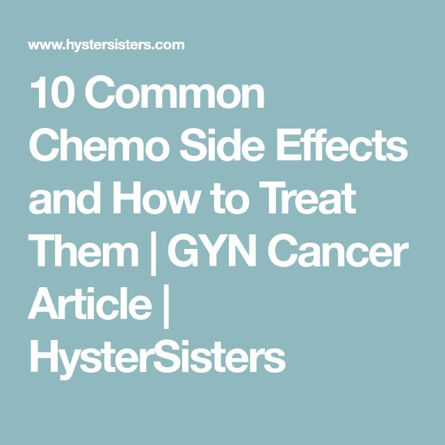 10 Common Chemo Side Effects and How to Treat Them | GYN Cancer Article | HysterSisters