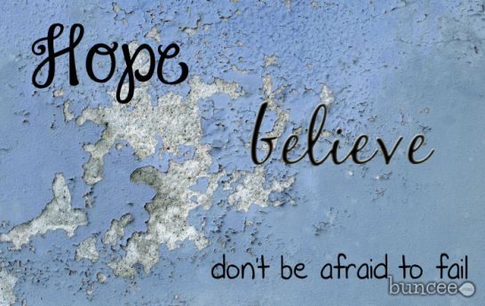 Hope….Believe…. (Picture Quote)