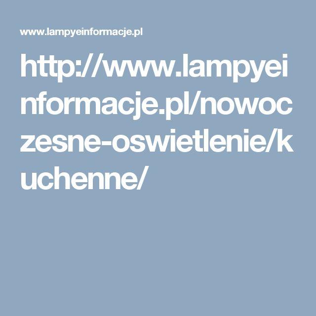 http://www.lampyeinformacje.pl/nowoczesne-oswietlenie/kuchenne/