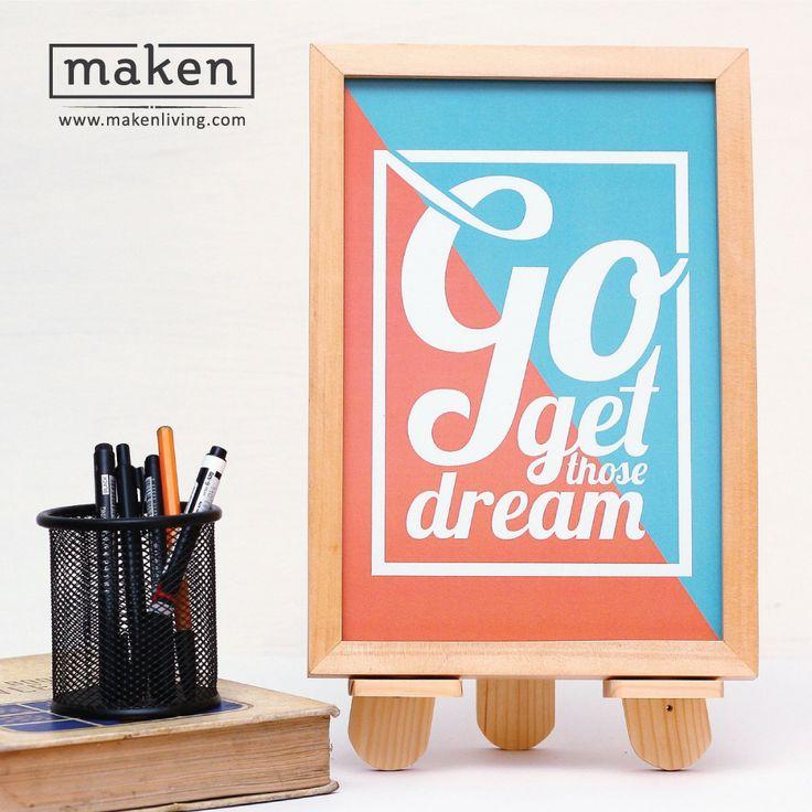 Go Get Your Dream - AUG15-09 Ketika kita membuka mata bangun dari tidur, itulah saatnya kita untuk mengejar mimpi. Go get your dream! Pasang desain ini di kamarmu. Ingatkan dirimu untuk selalu semangat meraih mimpi!
