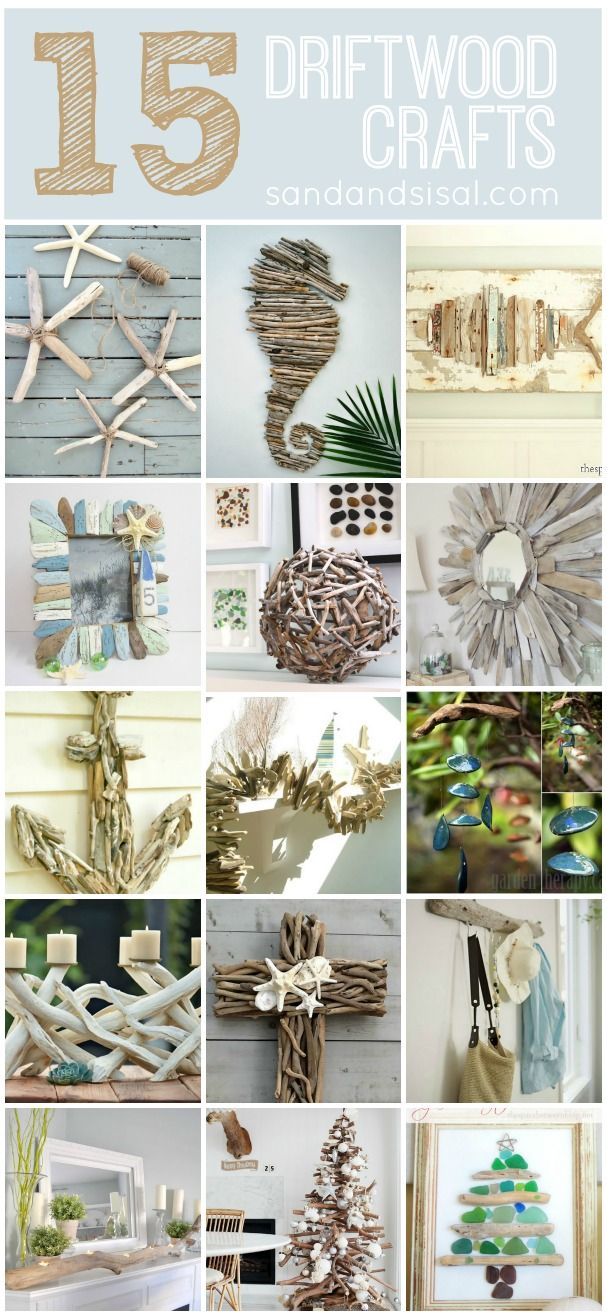15 DRIFTWOOD CRAFTS you will want to make!