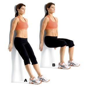 Wall Squat: Stand with your head and back against a wall. Position your feet shoulder-width apart, about 18 inches from the wall, and keep your arms at your sides (A). Lower your body into a squat position until your thighs are parallel to the floor (B). HOLD and feel the burn!!!!!!!    Works fronts of thighs