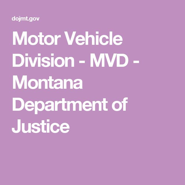 Motor Vehicle Division - MVD - Montana Department of Justice