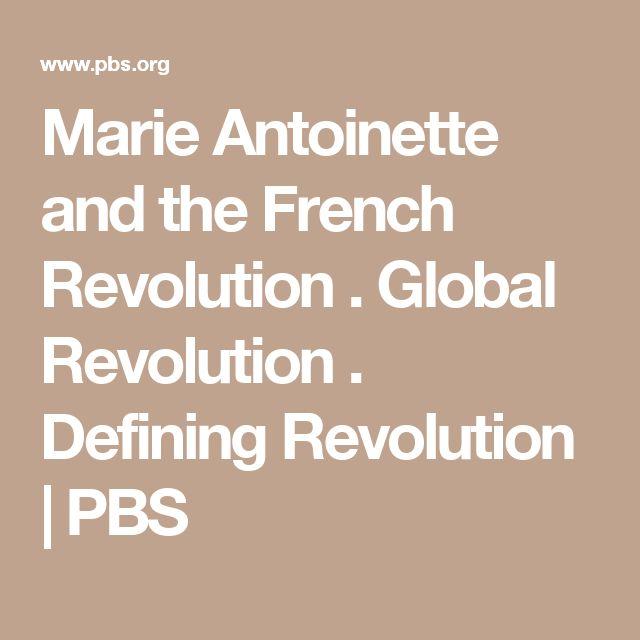 Marie Antoinette and the French Revolution       .     Global Revolution       .     Defining Revolution     |     PBS