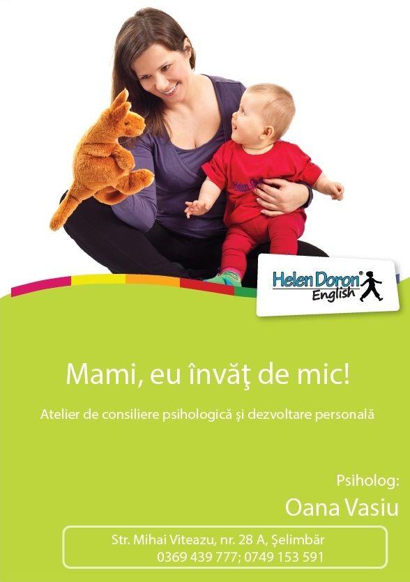 """Nu-i așa că vă doriți un copil inteligent și încrezător? Helen Doron English Sibiu organizează Vineri, 23 Mai, între orele 10:00 și 11:00 un atelier de consiliere psihologică și dezvoltare personală cu tema: """"Mami, eu învăț de mic!"""" susținut de psihologul Oana Vasiu. Copiii dumneavoastră vor fi pe mâini bune în compania profesoarelor noastre care le-au pregătit activități în limba engleză adaptate vârstei ( între 3-22 luni)."""