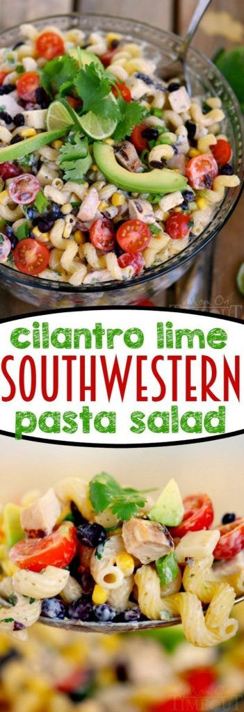 Creamy Cilantro Lime Southwestern Pasta Salad 35 mins to make, serves 10