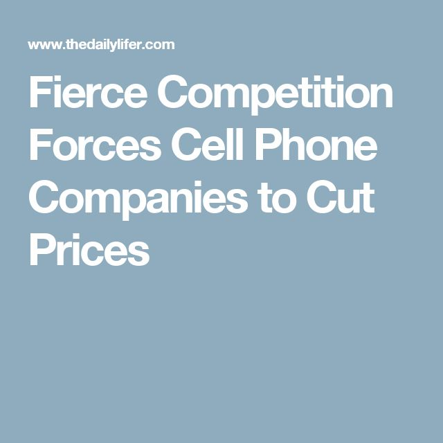 Fierce Competition Forces Cell Phone Companies to Cut Prices