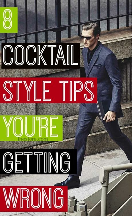 8 Fashion Tips For Men -  Dressing Classy This Holiday Party Season! http://thestore.com/blog/cocktail-attire-the-best-way-for-men-to-dress-for-the-occasion/