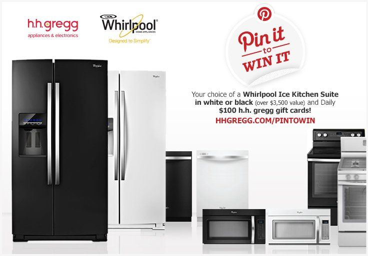 Enter To Win H Gregg S Pin It Contest You Can Choose From A White Or Black Whirlpool Ice Kitchen Suite Set And 100 G