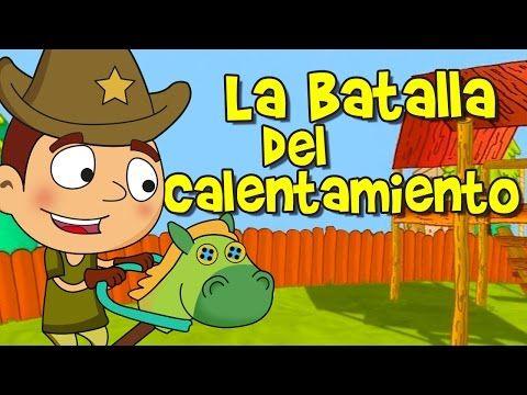 LA BATALLA DEL CALENTAMIENTO canción infantil Pagina web…