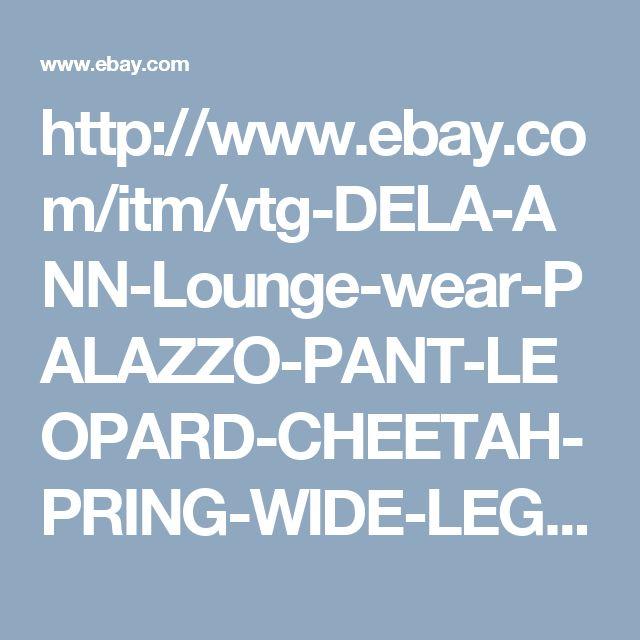 http://www.ebay.com/itm/vtg-DELA-ANN-Lounge-wear-PALAZZO-PANT-LEOPARD-CHEETAH-PRING-WIDE-LEG-COZY-WARM-/262724981752?hash=item3d2ba113f8