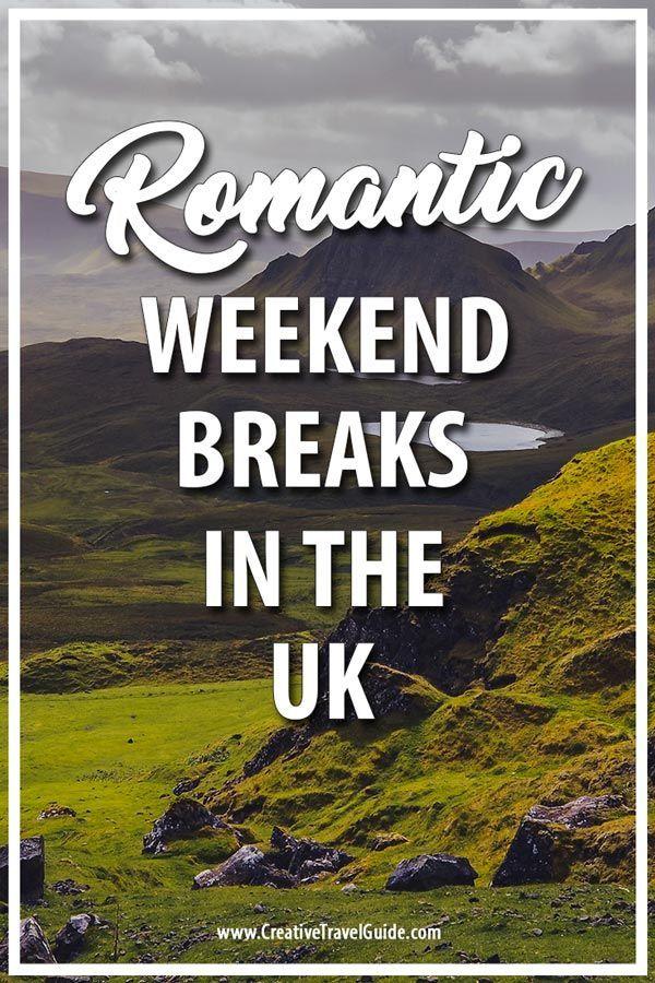 Weekend Romantic Breaks In The Uk Creative Travel Guide Romantic Breaks Romantic Travel Romantic Weekend Breaks