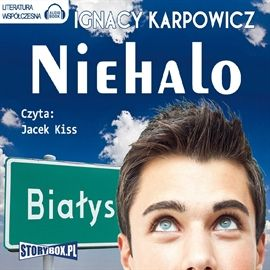 """Ignacy Karpowicz, """"Niehalo"""", Piaseczno 2014. Jedna płyta CD, 5 godz. 53 min. Czyta Jacek Kiss."""