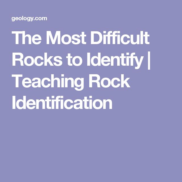 The Most Difficult Rocks to Identify | Teaching Rock Identification