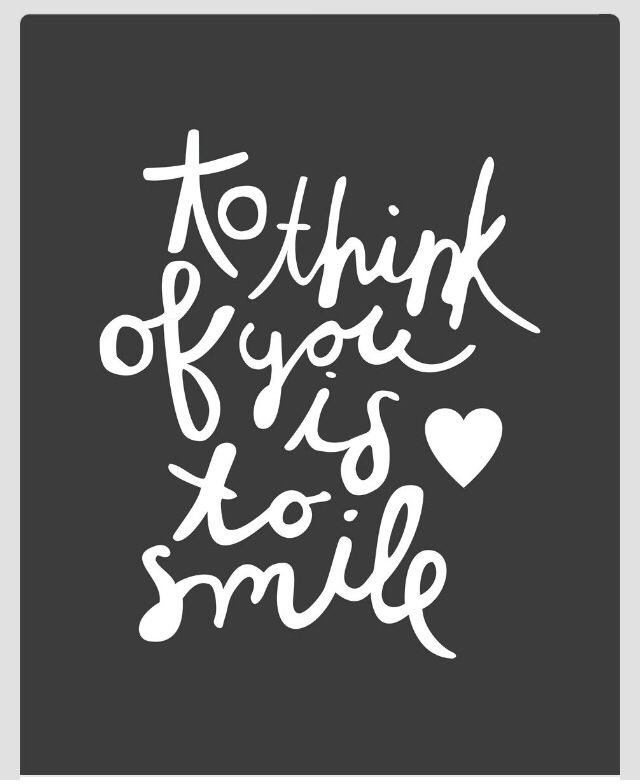 To think of you is to smile. Who makes you smile? Who's smiling at you? Be sure to pass on smiles to someone today.... Be kind to as many people as possible. #bekind