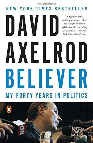 Believer: My Forty Years in Politics by David Axelrod https://www.amazon.com/dp/0143128353/ref=cm_sw_r_pi_dp_KjWtxb6H9CBQJ