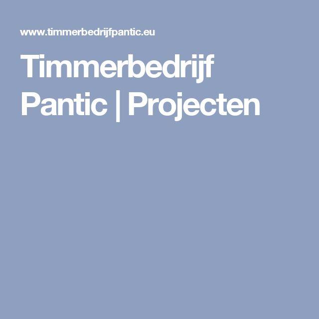 Timmerbedrijf Pantic | Projecten
