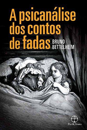 Já li adorei. Em 'A psicanálise dos contos de fadas', Bruno Bettelheim faz uma radiografia das mais famosas histórias para crianças, apontando o seu verdadeiro significado, mostrando os processos psicológicos que ocorrem no cérebro da criança ao se deparar com os contos de fadas e o quão necessárias são essas histórias  para o seu desenvolvimento psicológico e social...