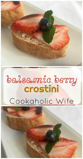 Cookaholic Wife: Improv Cooking Challenge: Balsamic Berry Crostini