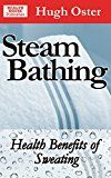 Free Kindle Book -   Steam Bathing: Health Benefits of Sweating