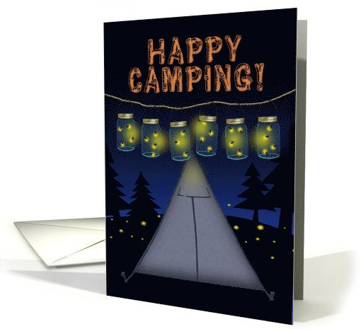 Happy Camping! Fireflies in Hanging Canning Jars, Natural Night Lights card. SOLD TWO! thanks to my customer in Texas!