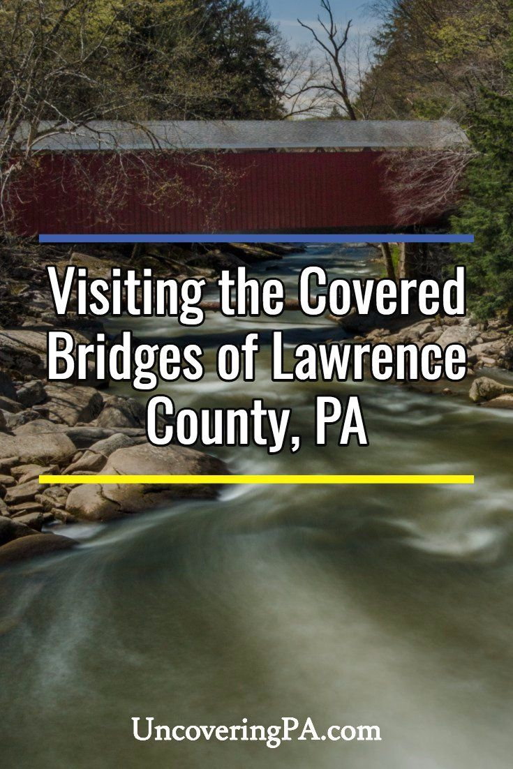 Visiting the covered bridges of Lawrence County