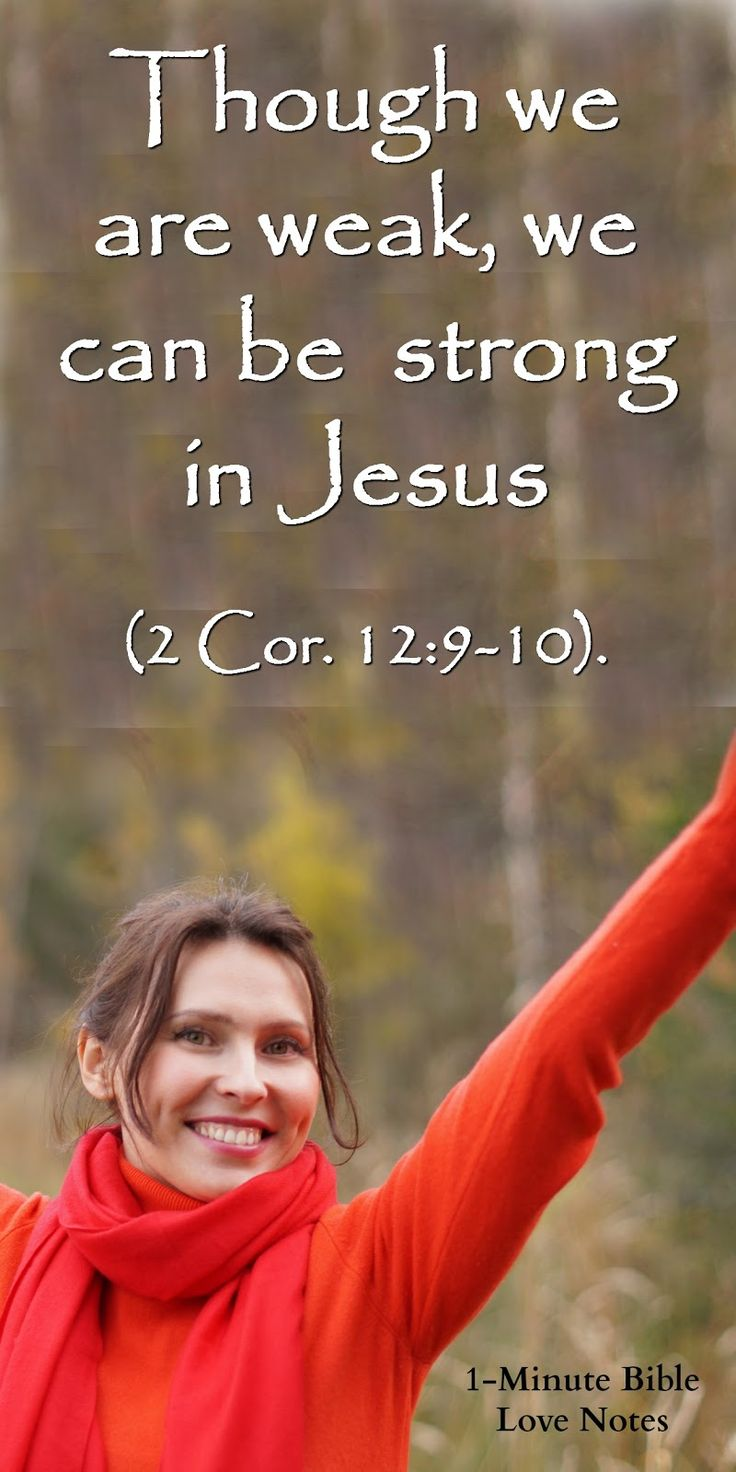 When We Are Weak, We Can Be Strong in Jesus- 2 Cor.12:9-10
