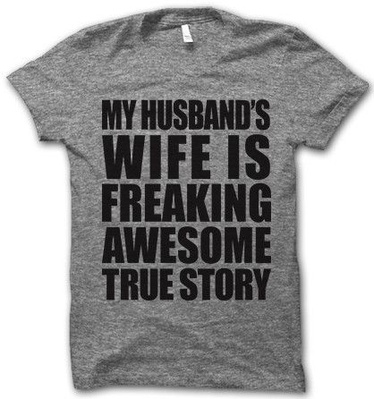 My Husband's Wife Is Freaking Awesome – Thug Life Shirts