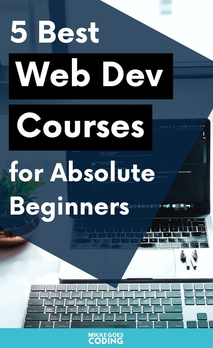 5 Top Web Development Courses For Beginners In 2020 Mikke Goes In 2020 Web Development Course Learn Web Development Learning Web