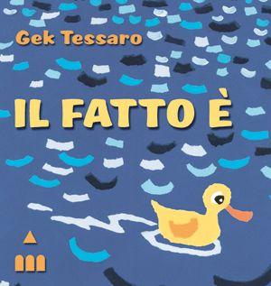 Il fatto è. Gek Tessaro. edizioni Lapis