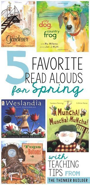 5 Favorite Read Alouds for Spring, with teaching tips for each!